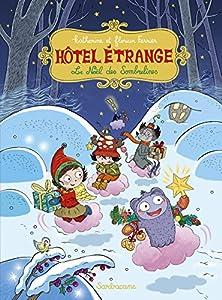 """Afficher """"Hôtel étrange n° 6 Le Noël des Sombrelines"""""""
