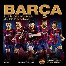 Barça: La història il.lustrada del FC Barcelona
