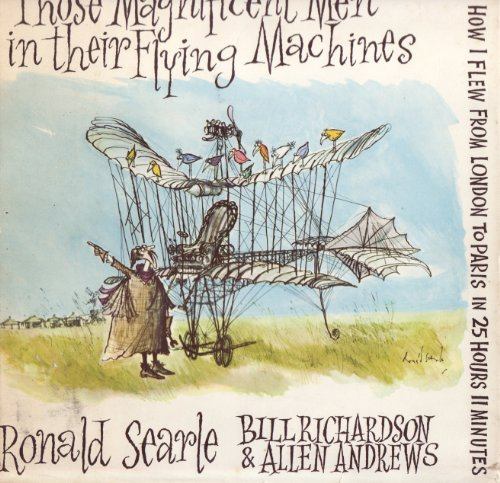 Those Magnificent Men in their Flying Machines OR How I Fkew From London To Paris In 25 Hours II Minutes by Ronald Searle, Bill Richardson & Allen Andrews 1965, 1st Edition