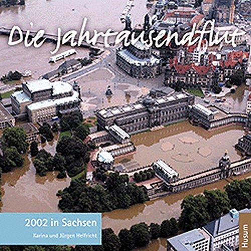 Die Jahrtausendflut 2002 in Sachsen