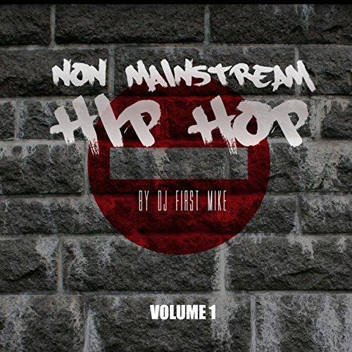 Non Mainstream Hip Hop, Vol. 1...
