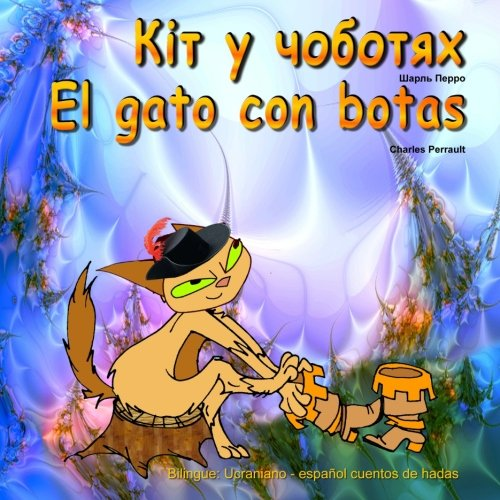 El gato con botas. Kit u chobotyah. Bilingue: Ucraniano - españolcuentode hadas: El libro bilingue ilustrado para niños.