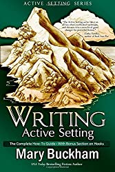 Writing Active Setting: The Complete How-to Guide with Bonus Section on Hooks (Volume 4) by Mary Buckham (2014-02-05)