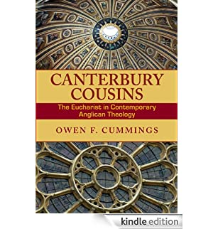 Canterbury Cousins: The Eucharist in Contemporary Anglican Theology [Edizione Kindle]