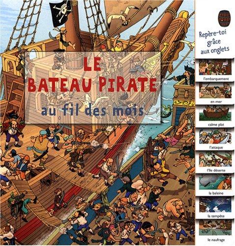 Le bateau pirate : Au fil des mois