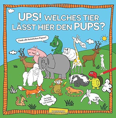 ups-welches-tier-lasst-hier-den-pups-malbuch-2-6-jahre-finde-alle-heimlichen-pupser-ein-lustiges-suc
