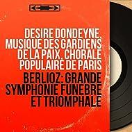 Berlioz: Grande symphonie funèbre et triomphale (Stereo Version)
