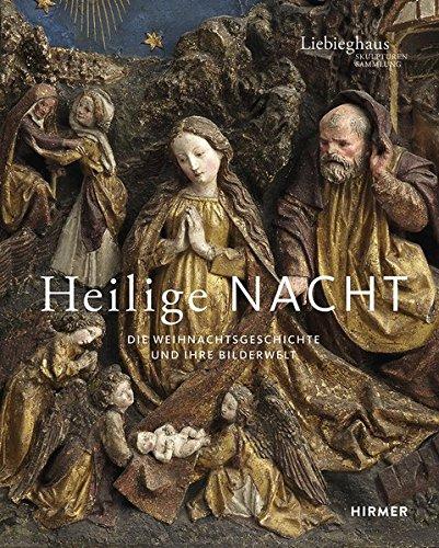 Heilige Nacht: Die Weihnachtsgeschichte und ihre Bilderwelt