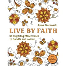 Live by faith: 30 inspiring Bible verses to doodle and colour: UK edition (Bible verse colouring book)