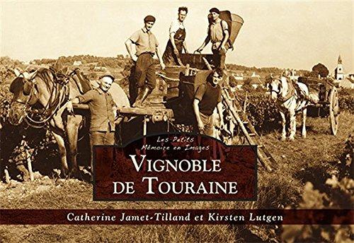 Vignoble de Touraine par Catherine Jamet-Tilland, Kirsten Lutgen