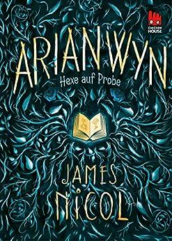 Arianwyn: Hexe auf Probe