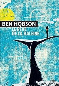 Le rêve de la baleine par Ben Hobson