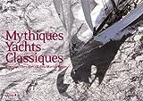 Mythiques Yachts Classiques (Ancien prix éditeur : 49,90 euros)