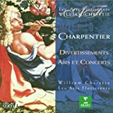 Charpentier - Divertissements, Airs et Concerts / Daneman · Petibon · Eikenes · Agnew · Sinclair · Piolino · Le Monnier · A. Ewing · Les Arts Florissants · Christie Import Edition (1999) Audio CD