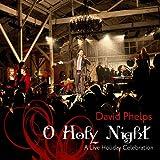 Songtexte von David Phelps - O Holy Night... A Live Christmas Celebration