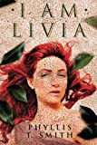 I Am Livia by Phyllis T. Smith front cover