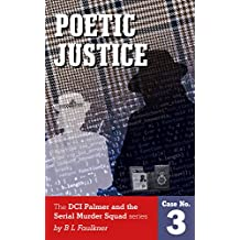 POETIC JUSTICE: A Detective Chief Superintendent Palmer and the Serial Murder Squad case. (DCS Palmer and the Serial Murder Squad Book 3)