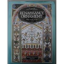 Renaissance Ornament (The Cambridge Library of Ornamental Art)