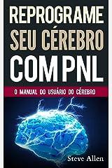 PNL - Reprograme seu cérebro com PNL - Programação Neurolinguística - O manual do usuário do Cérebro: Manual com padrões e técnicas de PNL para alcançar a excelencia e  crescimento pessoal Taschenbuch