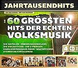 Jahrtausendhits - Die 60 größten Hits der echten Volksmusik