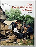 Der Erste Weltkrieg in Farbe - Peter Walther