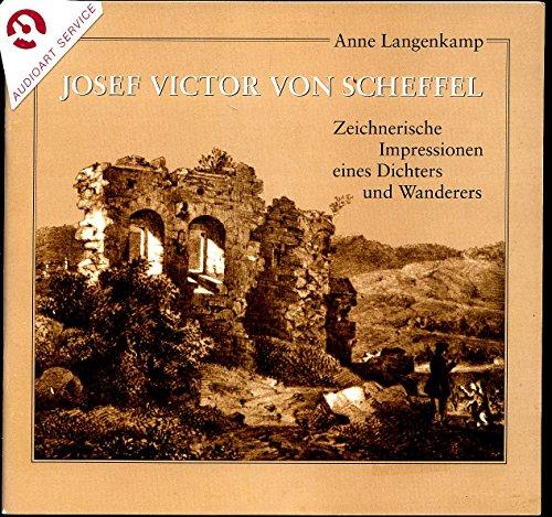 Josef Victor von Scheffel - Zeichnerische Impressionen eines Dichters und Wanderers