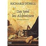 Das Spiel des Alchimisten: Historischer Roman (Allgemeine Reihe. Bastei Lübbe Taschenbücher)