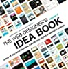 The Web Designer's Idea Book Volume 2: More of the Best Themes, Trends and Styles in Website Design (Web Designer's Idea Book: The Latest Themes, Trends & Styles in Website Design)