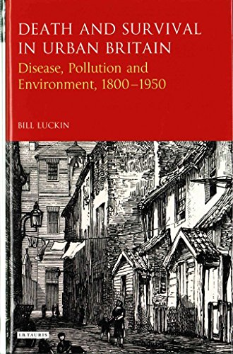 [(Death and Survival in Urban Britain : Disease, Pollution and Environment, 1850-1950)] [By (author) Bill Luckin] published on (July, 2015)