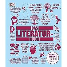 Das Literaturbuch: Wichtige Werke einfach erklärt