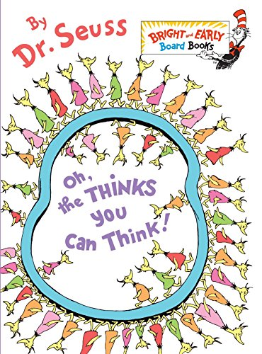 Oh, the Thinks You Can Think! (Bright and Early Board Books) por Dr Seuss