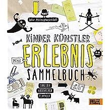 Kinder Künstler Erlebnissammelbuch: Einkleben, aufschreiben, reinmalen