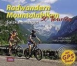 Radwandern - Mountainbiken Salzkammergut: 50 Touren (Radwandern und Mountainbiken) - Wolfgang Stumtner, Walter Köberl