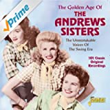 The Golden Age Of The Andrews Sisters - The Unmistakable Voices Of The Swing Era