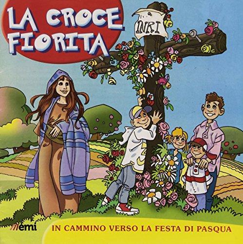 La croce fiorita. Cammino di Quaresima per ragazzi