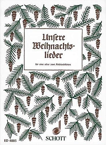 Unsere Weihnachtslieder: 1-2 Alt-Blockflöten.