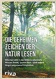Die geheimen Zeichen der Natur lesen von Tristan Gooley