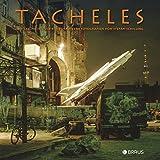 Tacheles: Die Geschichte des Kunsthauses in Fotografien von Stefan Schilling