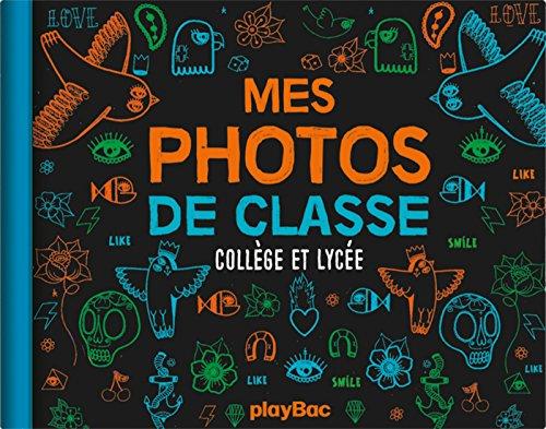 Mon album photos de classe - Collège et lycée