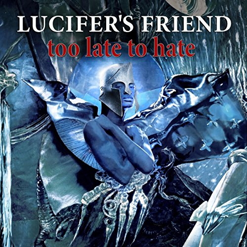 Lucifer'S Friend: Too Late to Hate (Audio CD)