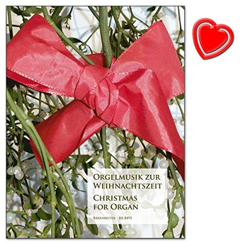Orgelmusik zur Weihnachtszeit - Glanzlichter weihnachtlicher Musik für Orgel - Auswahl gut spielbarer Stücke - Internationales Repertoire - mit bunter herzförmiger Notenklammer
