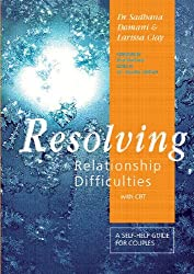 Resolving Relationship Difficulties with CBT: A Self-help Guide for Couples