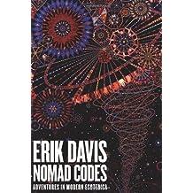 Nomad Codes: Adventures in Modern Esoterica by Erik Davis (2010-11-08)
