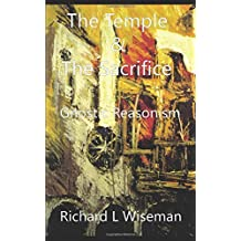 The Temple & The Sacrifice (Gnostic Reasonist Thinking)