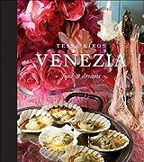 Venezia: Food and Dreams by Tessa Kiros (2009-09-15)