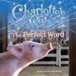 Charlotte's Web: The Perfect Word by...