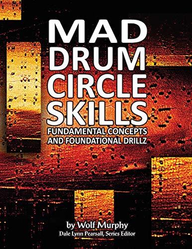 Mad Drum Circle Skills: Fundamental Concepts and Foundational Drillz