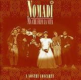 Songtexte von Nomadi - Ma che film la vita