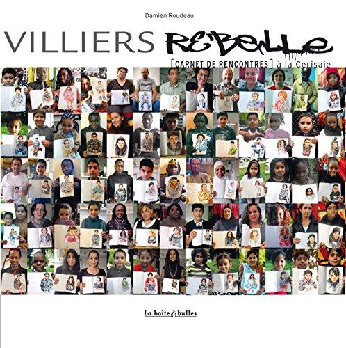 Villiers rebelle: Carnet de rencontres à la Cerisaie