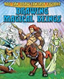 Drawing Magical Beings (You Can Draw Fantasy Figures, Band 4)